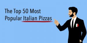 Top 50 Italian Pizzas